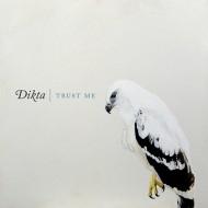 Dikta: Trust Me